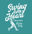 t shirt design swing with heart every day vector image vector image