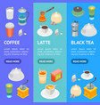 tea and coffee banner vecrtical set 3d isometric vector image