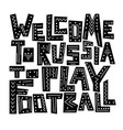 welcome to russia to play football vector image vector image