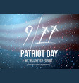 patriot day poster september 11th 2001 tragedy vector image vector image
