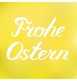 Words Frohe Ostern Happy Easter in German vector image