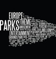 europe s theme parks text background word cloud vector image vector image