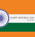 happy republic day of india 26th january vector image vector image