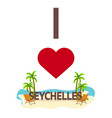i love seychelles travel palm summer lounge vector image