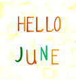 inscription hello in june on vector image