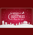 merry christmas and happy new year 2019 of snowy vector image vector image