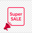 super sale message quote megaphone icon vector image vector image