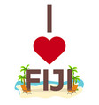 i love fiji travel palm summer lounge chair vector image