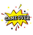 game over comic text in pop art style vector image vector image