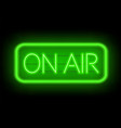 on air neon glowing sign on a dark background vector image