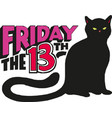 friday 13th with evil black cat isolated on vector image vector image