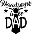 handsome like dad on white background vector image vector image