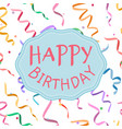 happy birthday sign on serpentine background vector image vector image