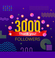 thank you 3000 followers numbers congratulating vector image vector image