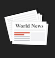 stack of news newspapers world news daily or vector image