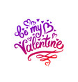 concept of be my valentine vector image