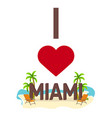 i love miami travel palm summer lounge chair vector image vector image
