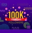 thank you 100k followers numbers congratulating vector image vector image