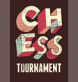 chess tournament typographical grunge poster vector image vector image