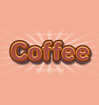 coffee text effect vector image vector image