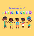 international day of african child event poster vector image