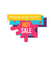 premium quality hot sale on vector image
