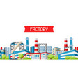 industrial factory banner vector image vector image