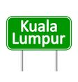 Kuala Lumpur road sign vector image