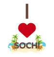 i love sochi russia travel palm summer lounge vector image vector image