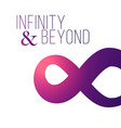 infinity symbol to infinity and beyond poster vector image