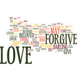 love forgiveness is true love text background vector image vector image