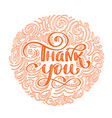 thank you hand drawn text in round frame trendy vector image vector image