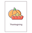 thanksgiving pumpkin pie greeting card with color vector image