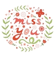 Elegant hand drawn miss you floral card vector image