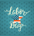 labor day unique poster with handwritten lettering vector image vector image