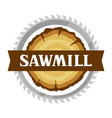 sawmill label with wood stump and saw emblem for vector image