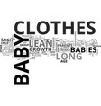 baby clothes long and lean text word cloud concept vector image vector image