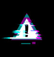 distorted glitch style warning and error symbol vector image vector image