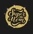 super mom text for card vector image vector image