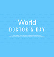 world doctorday card style collection vector image vector image