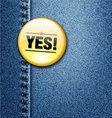 YES Word Colorful Badge on Denim Jeans Fabric vector image vector image