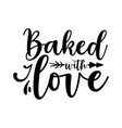 baked with love - calligraphic quote t shirt bund vector image