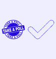 blue distress take a poll stamp and yes tick vector image vector image