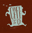 poster coffee to go brown vector image vector image
