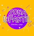 zona infantil - kids zone in english game banner vector image vector image