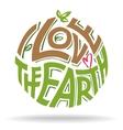 i love earth hand lettering eco design vector image