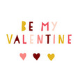 be my valentine cut out vector image