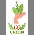 go green eco friendly production gardening or vector image