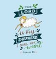 hand lettering and bible verse the lord is my vector image vector image