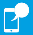 speech bubble on phone icon white vector image vector image